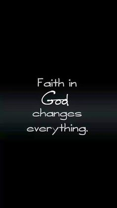 Faith in God changes everything