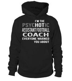 Assistant Football Coach PsycHOTic Job Title T-Shirt #AssistantFootballCoach