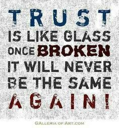 Trust is like glass