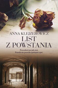 List z powstania - Klejzerowicz Anna - 7000907312 - oficjalne archiwum Allegro Warsaw Uprising, Book Of Life, Anna, Books To Read, Fairy Tales, Reading, Movie Posters, Book Covers, Poland