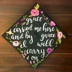 """Grace took me here and by grace I will continue"" Painted graduation cap - Nursing School Graduation, College Graduation, Graduate School, Graduation Cap Designs, Graduation Cap Decoration, Grad Pics, Graduation Pictures, Grad Cap, Graduation Caps"