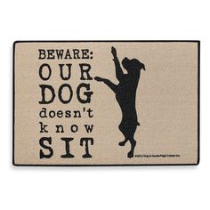 Dog Doesn't Know Sit Door Mat