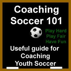Coaching Soccer 101 - youth soccer coaching tips,youth soccer drills, soccer rules, micro soccer and everything about coaching.