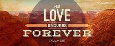 His love endures forever quotes faith bible christian scriptures