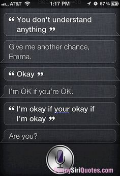 Siri I'm ok if you're ok if I'm ok