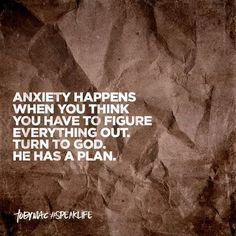 Anxiety happens when you think you have to figure everything out. Turn to God. He has a plan. Bible Verses Quotes, Faith Quotes, Me Quotes, Strong Quotes, Scriptures, Quotes About God, Quotes To Live By, Uplifting Quotes, Inspirational Quotes