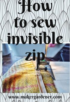 Invisible (concealed) zip - how to sew - Maker gardener