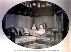 Nicholas II in his Private Study in the Winter Palace, misidentified as the Alexander Palace. Empire, Grand Duchess Olga, Winter Palace, Tsar Nicholas Ii, The Empress, Imperial Russia, Cottage Interiors, Pet Names, Rare Photos