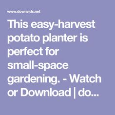 This easy-harvest potato planter is perfect for small-space gardening. - Watch or Download | downvids.net
