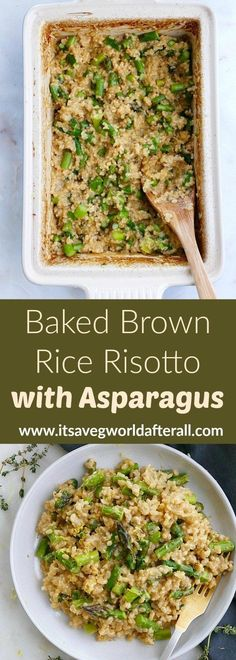 Baked Brown Rice Risotto with Asparagus A healthy brown rice risotto that does not require any stirring! Flavored with shallots, garlic, parmesan, thyme, and asparagus. Easy Asparagus Recipes, Veggie Recipes Healthy, Baked Asparagus, Baked Garlic, Vegetable Recipes, Vegetarian Recipes, Rice And Asparagus Recipe, Parmesan Asparagus, Vegetable Dishes