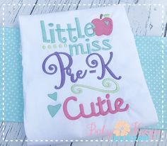 Baby Kay's Appliques - Little Miss Pre-K Cutie 5x7, 6x10, 8x8, $1.50 (http://www.babykaysappliques.com/little-miss-pre-k-cutie-5x7-6x10-8x8/)