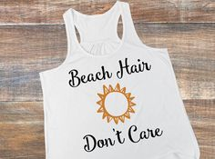 Beach Hair Don't Care Tank, Racerback Top, Funny Graphic Tee, Ocean Shirt, Vacation Top, Workout Tank, Beach Cover-Up, Summer Clothing