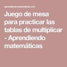 Juego de mesa para practicar las tablas de multiplicar - Aprendiendo matemáticas