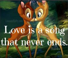"""20 Sweet Love Quotes from Disney Movies - love this cute Bambi quote """"Love is a song that never ends."""""""
