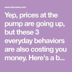 Yep, prices at the pump are going up, but these 3 everyday behaviors are also costing you money. Here's a better way to save. Gas Pumps, Consumer Reports, Ways To Save, Simple Way, Behavior, Money, Behance, Silver, Manners