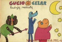 Stara bajka Gucio i Cezar. Poland Country, Good Old Times, Childhood Memories, Fairy Tales, The Past, Grandmothers, Comics, Retro, Vintage