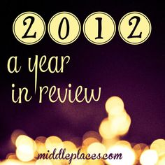Post image for 2012: A Year In Review