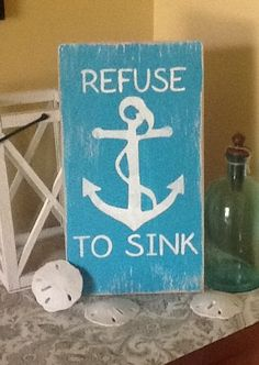 inspirational quote 'refuse to sink' w nautical anchor sign = delightful  beach house decor.