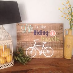 A personal favorite from my Etsy shop https://www.etsy.com/listing/235368645/bicycle-art-life-is-like-riding-a