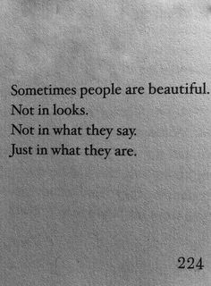 Sometimes people are beautiful just in what they are