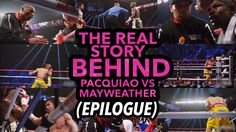 The Real Story Behind Pacquiao vs Mayweather (Documentary Part 4/4 Epilo...
