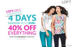 Pinned June 20th: 40% off everything at LOFT, or online via promo code GIRLSNIGHT coupon via The Coupons App