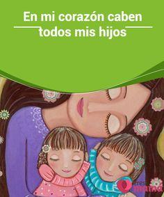 En mi #corazón caben todos mis hijos   Nadie puede medir el #amor en kilos, litros… Sin embargo, una madre está absolutamente segura de que en su corazón hay amor #suficiente para todos sus #hijos.