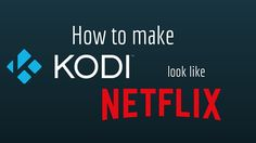 KodiKutters created a video showing how to make Kodi look like Netflix. This post expands on that video and gives more detail for new users.