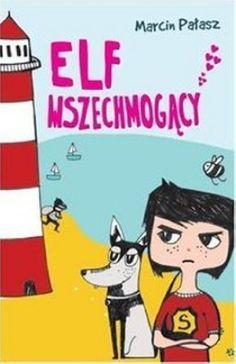 "Marcin Pałasz, ""Elf wszechmogący"", Skrzat, Kraków 2013. 248 stron Elf, Ronald Mcdonald, Family Guy, Guys, Fictional Characters, Elves, Fantasy Characters, Sons, Fairy"