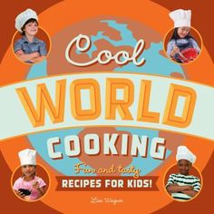 Cover image for Cool world cooking : fun and tasty recipes for kids!