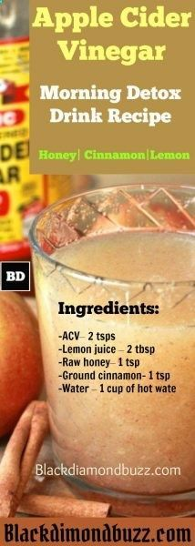 Apple Cider Vinegar Detox Drink Recipe; Honey, Cinnamon, and Lemon, for Fat Burning – Dink this Early Morning and Before Bed.https://www.blackdiamondbuzz.com/apple-cider-vinegar-detox-drink-recipe/