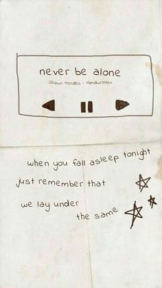 Shawn Mendes Songs, Shawn Mendes Quotes, Shawn Mendes Wallpaper, Shawn Mendes Lockscreen, The Words, Shawn Mendes Lieder, Never Be Alone, Lyric Quotes, Life Quotes