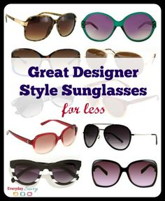 Where to find great designer style sunglasses for less.