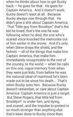 ''Because Bucky doesn't remember, or care about Captain America : Captain America is just a target. But Steve Rogers, that little kid from Brooklyn?'' SO MANY MANY FEELS. / Bucky Barnes & Steve Rogers (2/2)