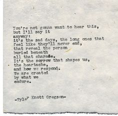 Typewriter Series by Tyler Knott Gregson Poem Quotes, Great Quotes, Words Quotes, Quotes To Live By, Life Quotes, Inspirational Quotes, Sayings, Daily Quotes, Pretty Words