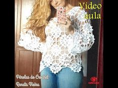 * Pérolas do Crochet: Blusa Maria Flor com VIDEO AULA