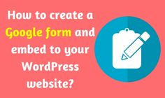 Do you want to add a Google form to your WordPress website? Here's how to create a Google form and embed it the right way!