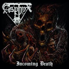 "Asphyx - ""Incoming Death"""