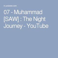 07 - Muhammad [SAW] : The Night Journey - YouTube