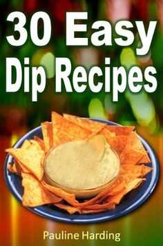 30 Easy Dip Recipes: Sweet and Savory Dips for every Occasion by Pauline Harding, http://www.amazon.com/dp/B0058NXHOU/ref=cm_sw_r_pi_dp_cMp1qb1KK6M4G