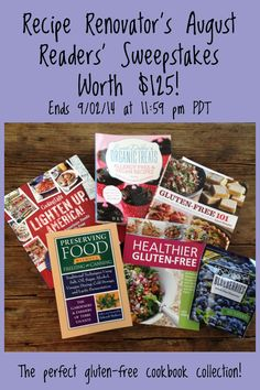 The perfect gluten-free starter kit: Win 5 cookbooks from Recipe Renovator. Ends 9/2/14 at 11:59 PM PDT.