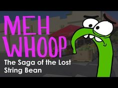▶ MehWhoop: The Saga of the Lost String Bean Animator: Marty Cooper (AKA: Hombre McSteez)