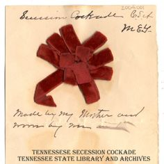 """Tennessee Secession Cockade. """"Made by my mother and worn by me."""""""