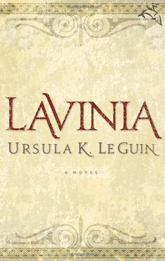 In The Aeneid, Vergil's hero fights to claim the king's daughter, Lavinia, with whom he is destined to found an empire. Lavinia herself never speaks a word. Now, Ursula K. Le Guin gives Lavinia a voic Lone Wolf And Cub, Good Books, Books To Read, My Books, Free Books, Page Turner Books, The Age Of Innocence, Will Turner, Retelling