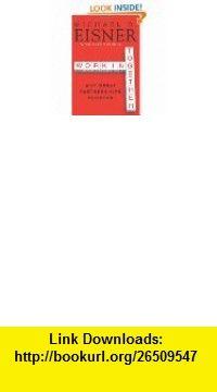 Work in Progress Risking Failure, Surviving Success (9780786885077) Michael D. Eisner, Tony Schwartz , ISBN-10: 0786885076  , ISBN-13: 978-0786885077 ,  , tutorials , pdf , ebook , torrent , downloads , rapidshare , filesonic , hotfile , megaupload , fileserve