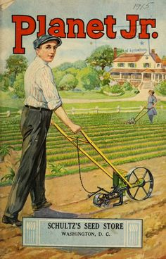 Shultz's Seed Store catalogue  1915, (featuring the Planet Jr cultivating machine)