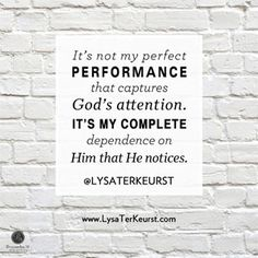 """""""It's not my perfect performance that captures God's attention. It's my complete dependence on Him that He notices."""" - @LysaTerKeurst, author of """"It Will Be Okay"""" // To help your child overcome fear and learn that God is always with them, CLICK to read Lysa's devotion."""