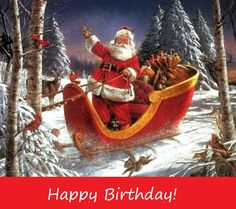 Old fashioned Santa with sleigh birthday wish #December #birthday #santa #Santababy #oldfashionsanta #sleighride #HappyBirthday #DecemberBirthday