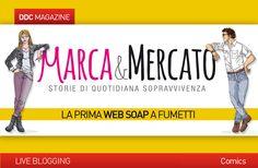 Debora Marca e Antonio Mercato sono i due protagonisti di Marca & Mercato, la prima web soap a #fumetti.   Ambientata nella città immaginaria di Target City, i due amici vivono insieme per dividere l'affitto e le spese, ma non sarà una convivenza facile: in ogni episodio, infatti, scopriremo le loro avventure di #quotidianasopravvivenza.  #comics #fumetto http://www.danieladicosmoadv.it/blog/?p=7090