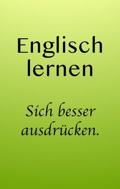Learn and improve English: How to speak better English and express yourself more accurately. Learn and improve English: How to speak better English and express yourself more accurately. Better English, Improve English, Languages Online, Learn English Grammar, School Motivation, Educational Websites, German Language, Education Quotes, Improve Yourself